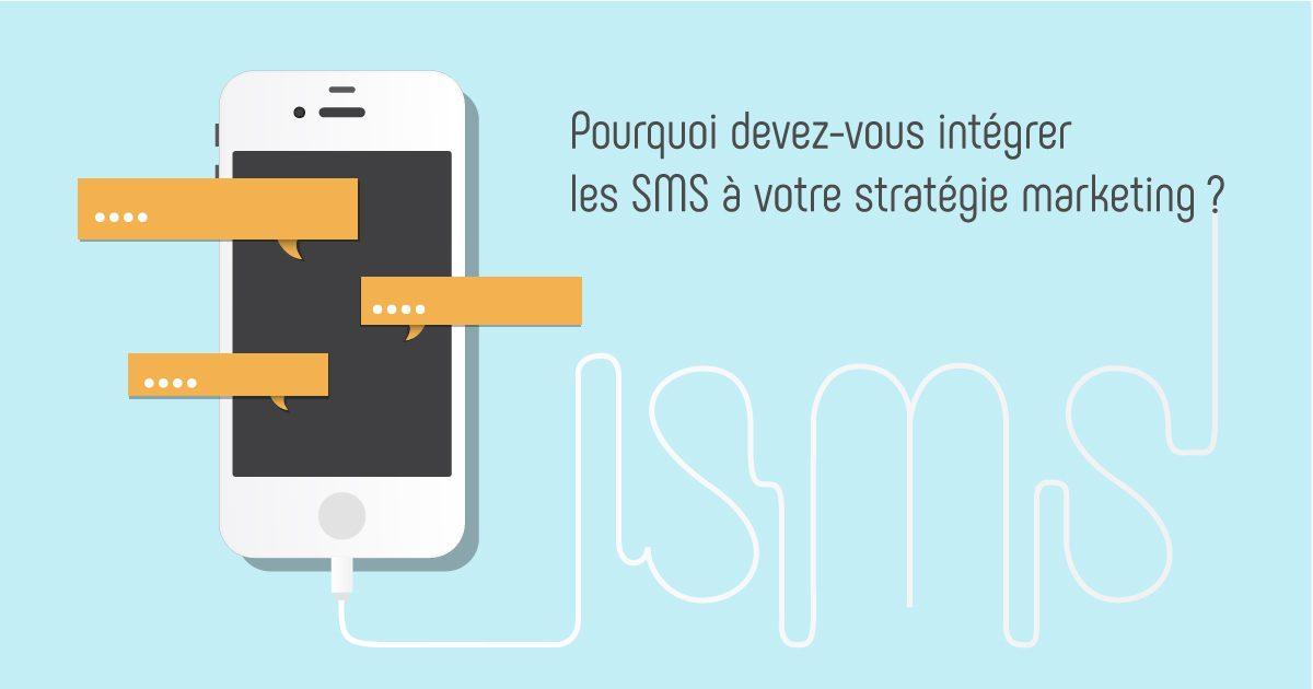 Pourquoi devez-vous intégrer les SMS à votre stratégie marketing ?
