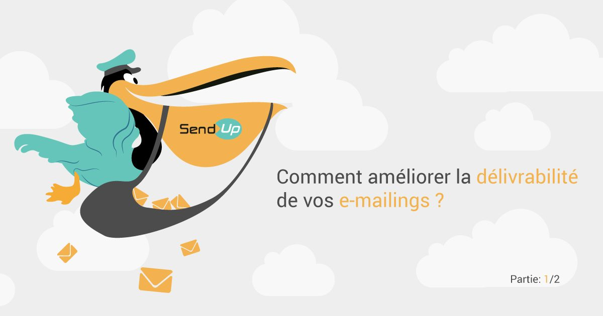 Comment améliorer la délivrabilité de vos emailings ? [1/2]
