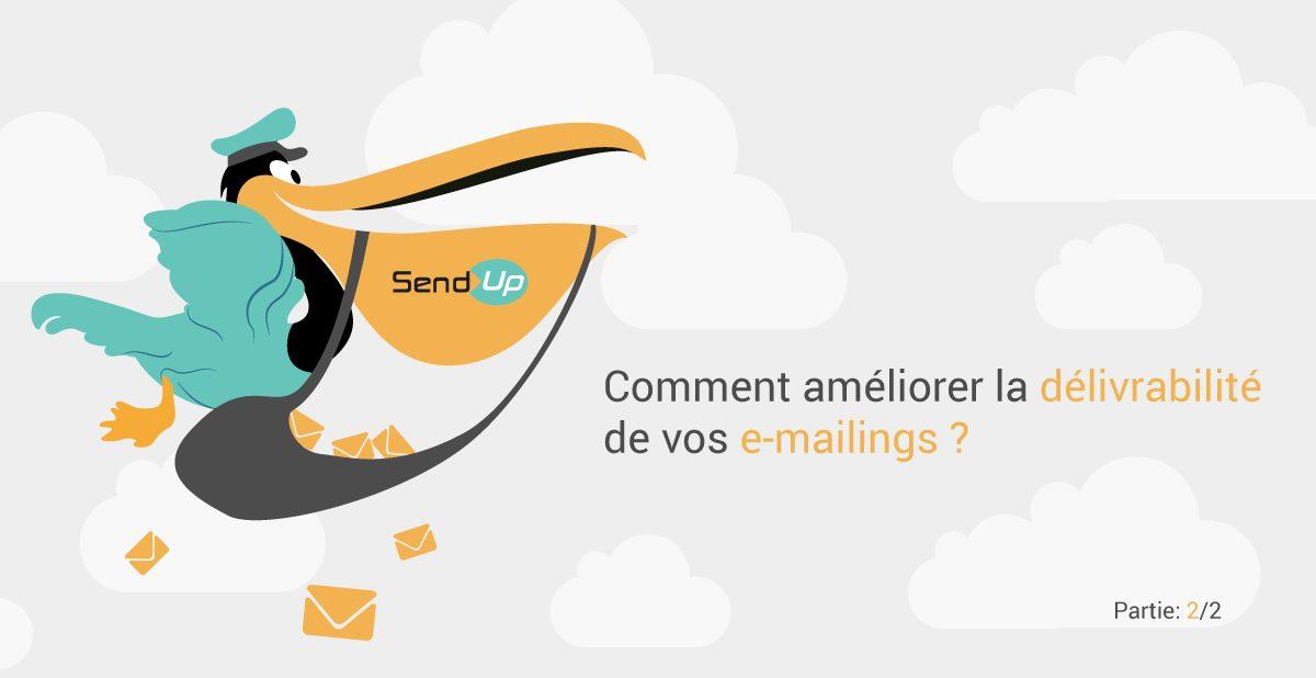Comment améliorer la délivrabilité de vos emailings ? [2/2]